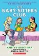 The Baby-Sitters Club Graphix #1: Kristy's Great Idea (Full Color Edition) - Raina Telgemeier, Ann M. Martin