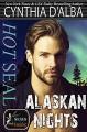 Hot SEAL, Alaskan Nights (SEALs in Paradise) - Cynthia D'Alba