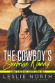 The Cowboy's Surprise Nanny (Grant Brothers #1) - Leslie North