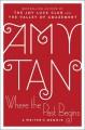 Where the Past Begins: A Writer's Memoir - Amy Tan