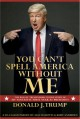 You Can't Spell America Without Me: The Really Tremendous Inside Story of My Fantastic First Year as President Donald J. Trump (A So-Called Parody) - Alec Baldwin, Kurt Andersen