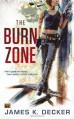 The Burn Zone - James K. Decker