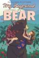 My Boyfriend Is a Bear - Pamela Ribon, Cat Farris
