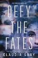 Defy the Fates - Claudia Gray
