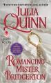 Romancing Mister Bridgerton (Bridgertons, #4) - Julia Quinn