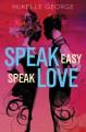 Speak Easy, Speak Love - McKelle George