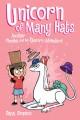 Unicorn of Many Hats: another Phoebe and her Unicorn Adventure - Dana Simpson