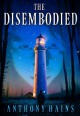 The Disembodied - Anthony Hains