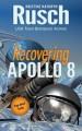 Recovering Apollo 8 - Kristine Kathryn Rusch