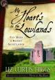 My Heart's in the Lowlands: Ten Days in Bonny Scotland - Liz Curtis Higgs