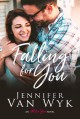 Falling For You (All For You, #2) - Jennifer Van Wyk