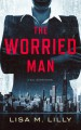 The Worried Man - Lisa M. Lilly
