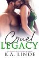 Cruel Legacy (Cruel, #3) - K.A. Linde