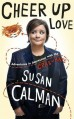 Cheer Up Love: Adventures in depression with the Crab of Hate - Susan Calman