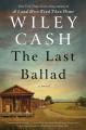 The Last Ballad: A Novel - Wiley Cash