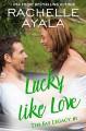 Lucky Like Love (The Fae Legacy #1) - Rachelle Ayala